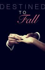 Destined To Fall [Z.M.] by Sagarika_Malik