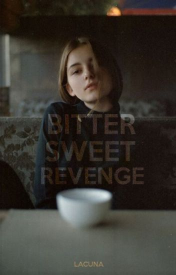 Bittersweet Revenge [ON-HOLD]
