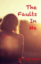 The Faults In Me by Ship-Nikaa