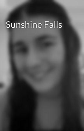 Sunshine Falls by selfishdesires