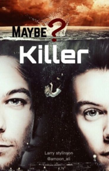 Maybe killer | Larry Stylinson