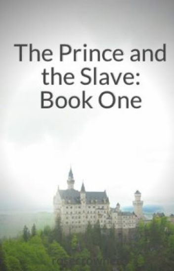 The Prince and the Slave: Book One