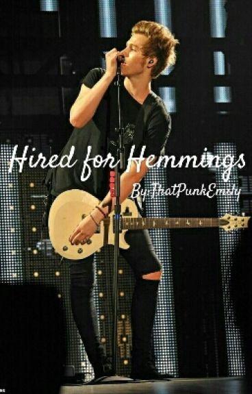 Hired for Hemmings (A Luke Hemmings fanfic)