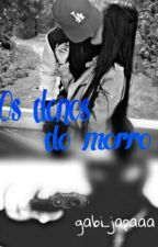 •Os Donos do Morro• by gabrielaafagundess