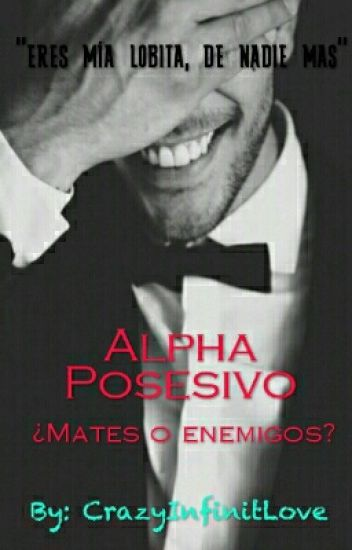 Alpha Posesivo [Terminada]