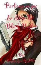 Parliamo Un Pó: Le Ship Di Black Butler by CarlaLeeRay06