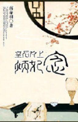 Đọc truyện BHTT - Hoàng hậu vi thượng, khuynh phi niệm - Liễu Tự Hàn.
