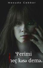 Yerimi heç kəsə demə by mesudejabbar1