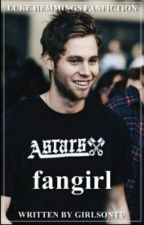FanGirl | L.Hemmings  √ by GirlsOnTv