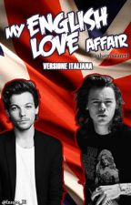 My English Love Affair (Isthatyoularry) Ξ Traduzione Ξ OS Ξ Larry Stylinson by InsaneB