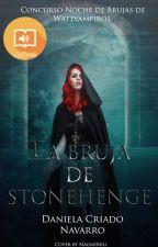 LA BRUJA DE STONEHENGE (terminada). by DanielaCriadoNavarro