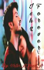 Ishq Forever. (Completed)  by Writer_At_Heart_A