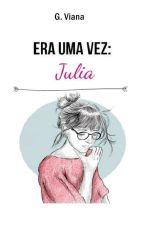 Era uma vez: Julia. by gisellyviana