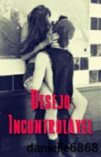 Desejo Incontrolável by danielle6868