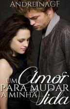 Um Amor Pra Mudar Minha Vida »» Twilight by AndreinaGF