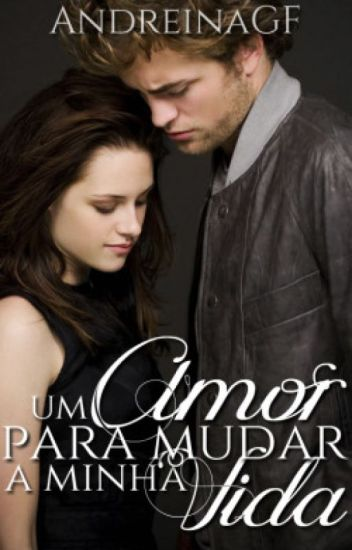 Um Amor Pra Mudar Minha Vida »» Twilight