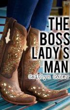 The Boss Lady's Man by CaitlynRachelC