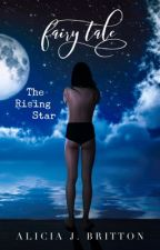 Fairy Tale: The Rising Star (Book 2) by Fairytale_Fabler