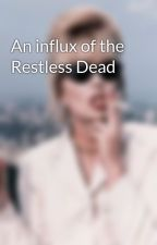 An influx of the Restless Dead by MishaHicks