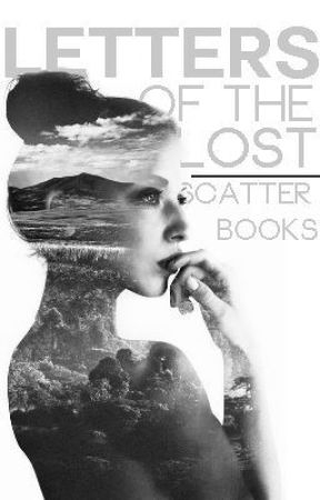 Letters of the Lost by scatterbooks