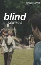Blind | newtmas | by newts-limp