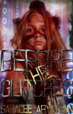 Before the Glitches (Book 0) by Strawberry_Cream1928