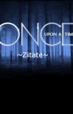 Once Upon a Time ~Zitate~ by -Northlight-