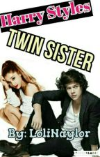 Harry styles Twin sister- COMPLETED #wattys2016 by LoliNaylor