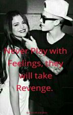 Never play with Feelings they will take Revenge. by Faennifromhaenni