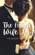 The Future Wife Job [Self Published] by ElleStrange