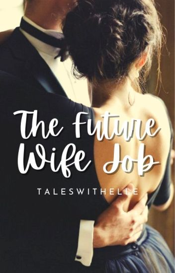 The Future Wife Job [Self Published]