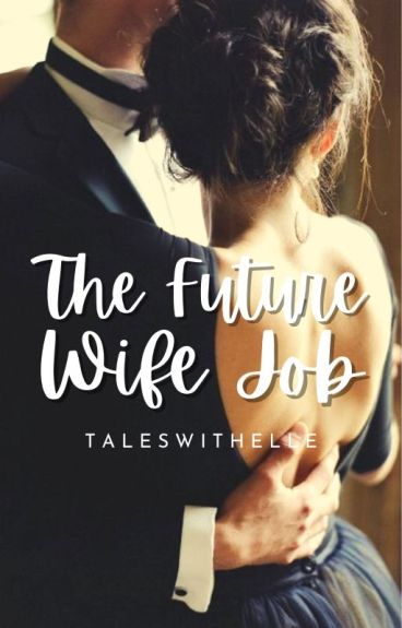 The Future Wife Job [Self Published]