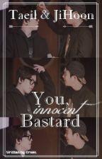 TaePyo ↠ You, innocent bastard by ErainMinhami