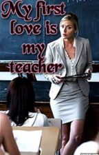 My first love is my teacher (Lesbian Story) by tarie30