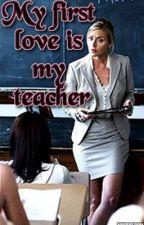 My first love is my teacher (Lesbian Story) by Wonderwheel95