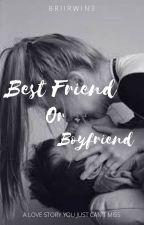 Best friend, or Boyfriend? {R.S.L.} by BriIrwin3