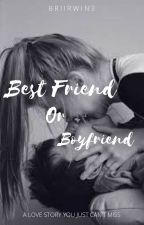 Best friend, or Boyfriend? {R.S.L.} by BriIrwin3