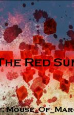 The Red Sun by Mouse_Of_March