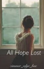 All Hope Lost by zimmer_edge_bae