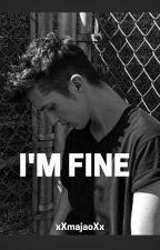 I'm fine by xXmajaoXx