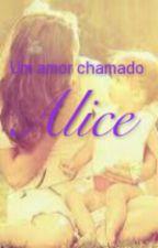 Um amor chamado Alice by MhSilva5