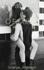 A Patricinha e O Favelado by Solange_Anderson