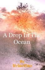 A Drop In The Ocean (DirkJake?) -on hold- by Str1derR1der