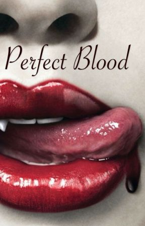 Perfect Blood by Cam_Writer