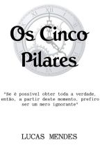 Os Cinco Pilares by LucasMendes770