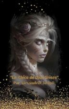 La Chica De Ojos Grises by AlexandraCintia0