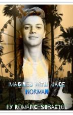 Imagines With Jace Norman by Romancesobae101