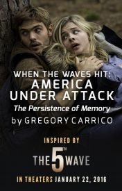 The Persistence of Memory: America Under Attack by 5thWaveMovie
