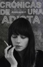 CRÓNICAS DE UNA ADICTA by dodecaedr0