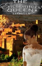The Enchanters' Queen by linsella